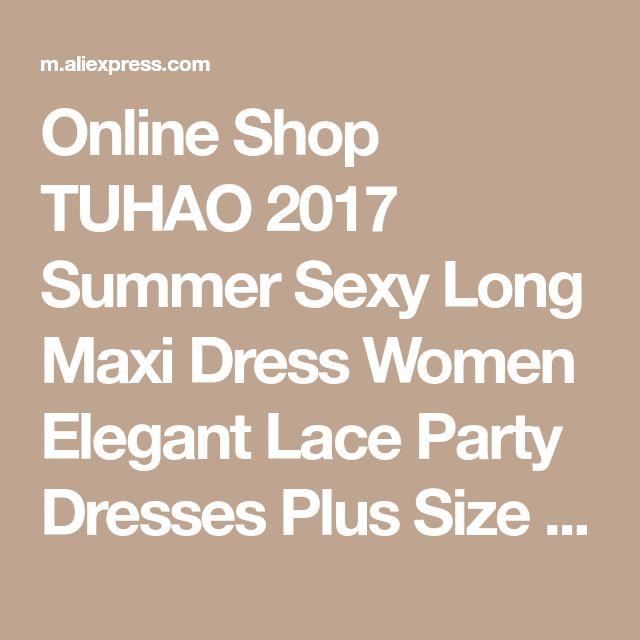 Online Shop TUHAO 2017 Summer Sexy Long Maxi Dress Women Elegant Lace Party Dresses Plus Size 4XL 5XL 6XL Floor Length vestido longo YS22 | Aliexpress Mobile