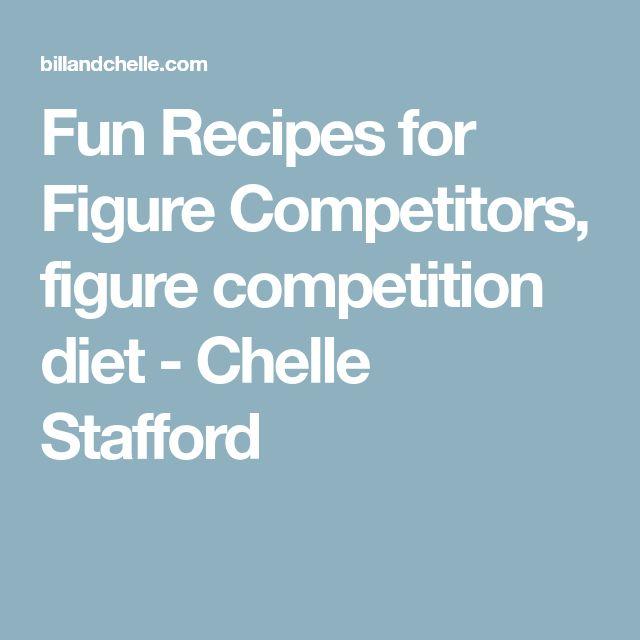 Fun Recipes for Figure Competitors, figure competition diet - Chelle Stafford
