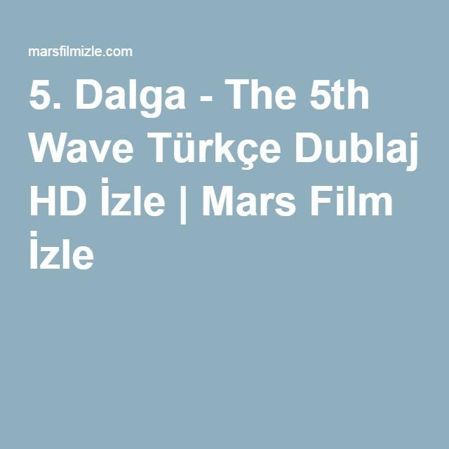 5. Dalga - The 5th Wave Türkçe Dublaj HD İzle | Mars Film İzle