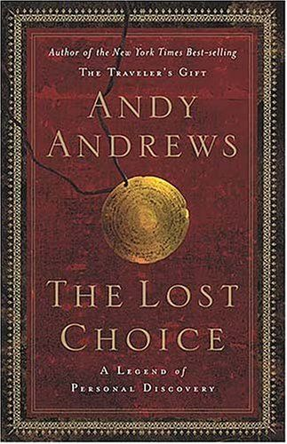 153 best books worth reading images on pinterest books to read the lost choice a legend of personal discovery by andy andrews 1303 publication fandeluxe Choice Image