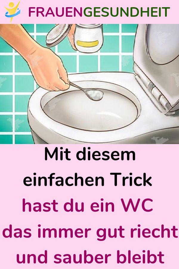 Mit diesem einfachen Trick hast du ein WC das immer gut riecht und sauber bleibt.