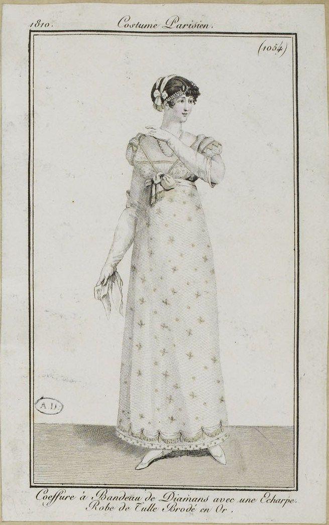 """Costume Parisien (1054), 1810. """"Coeffure à Bandeau de Diamans avec une Echarpe. Robe de Tulle Brodé en Or."""""""