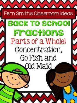 Fern Smith's Classroom Ideas Fractions PART of a WHOLE for Back to School Concentration, Go Fish and Old Maid for Common Core