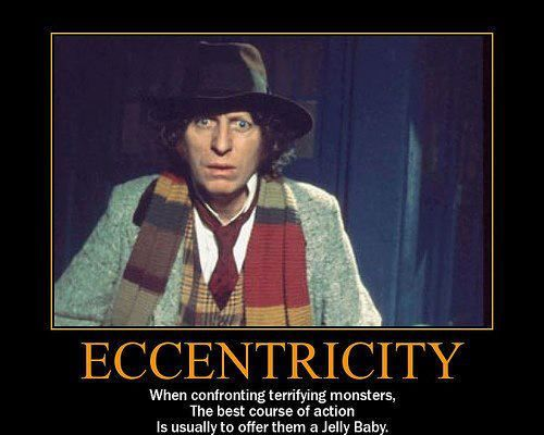 """4th Doctor (This is one of the reasons he's my favorite. """"I say! What a wonderful butler; he's so violent! Hello."""")"""