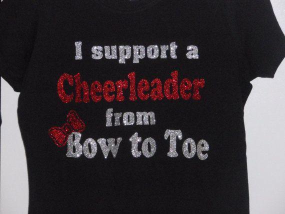 I support a cheerleader from bow to toe ADULT tee, Cheer mom tee, Cheerleader tee on Etsy, $22.00