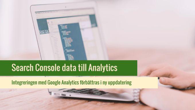 Koppla ihop Search Console med Google Analytics.