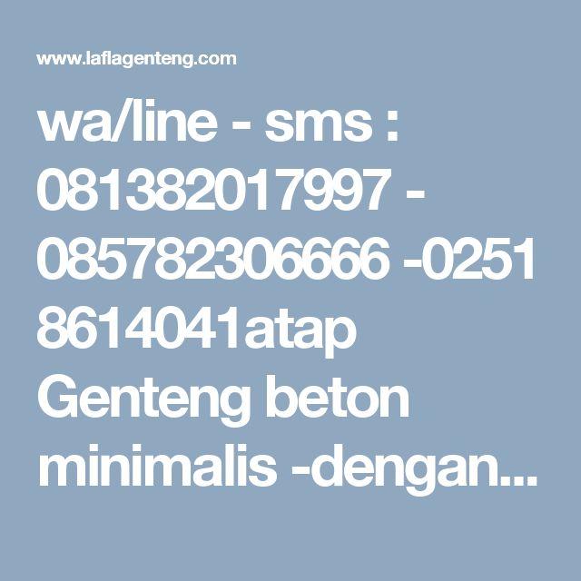 wa/line - sms : 081382017997 - 085782306666 -0251 8614041atap Genteng beton minimalis -dengan kualitas beton dan cat yang tahan cuaca,dengan dimensi 42cm X P204858