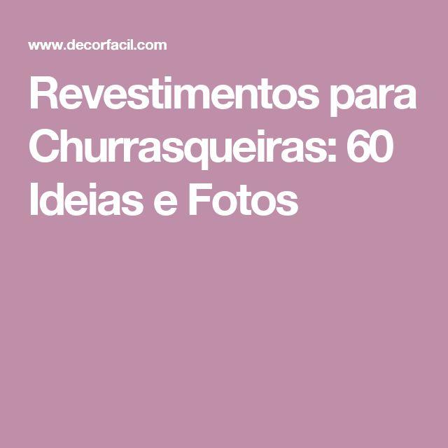 Revestimentos para Churrasqueiras: 60 Ideias e Fotos