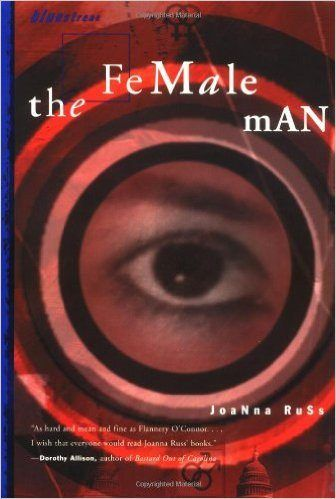 Book cover for The Female Man, by Joanna Russ - 17 of the Best Sci-Fi Books by Female Science Fiction Writers