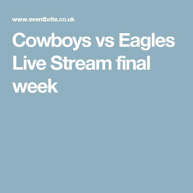 Cowboys vs Eagles Live Stream final week