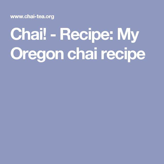 Chai! - Recipe: My Oregon chai recipe