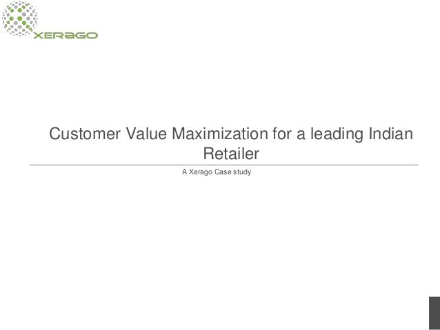 One of the common obstacles faced by retailers is breaking through the clutter and establishing themselves as value providers. One of Xerago's clients faced this challenge. With the help of Customer Value Maximization, they were able to significantly increase leads among customers seeking deals. http://www.slideshare.net/xerago/cvm-for-a-leading-indian-retailer