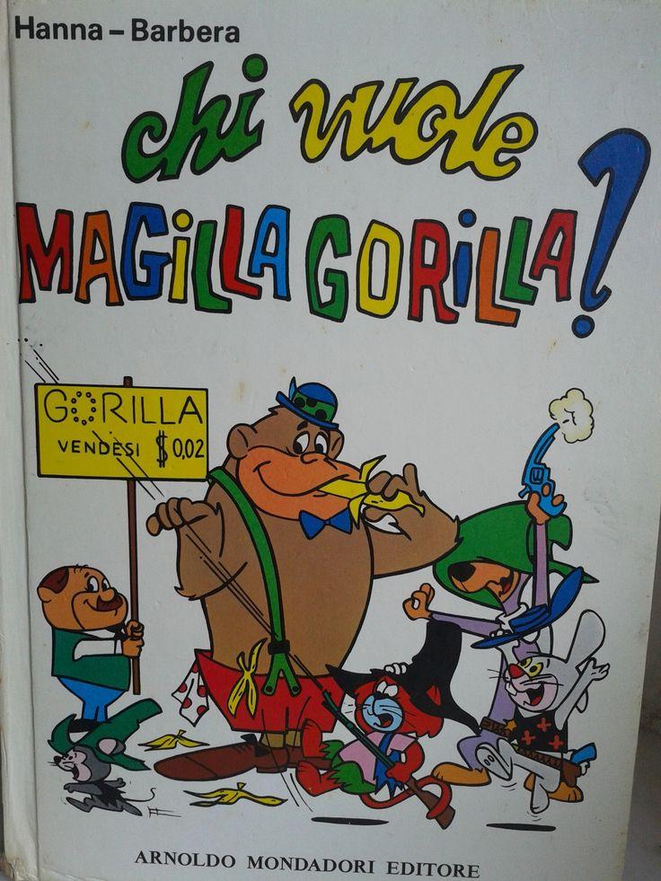 Chi vuole Magilla Gorilla? Hanna Barbera