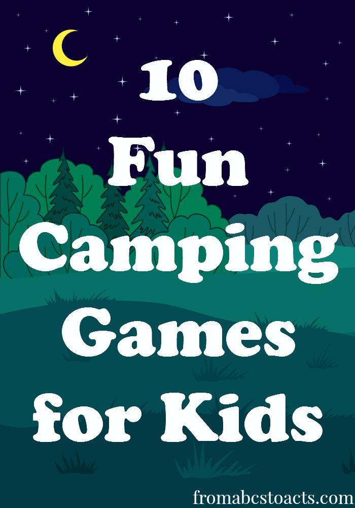 10 Fun Camping Games for Kids - From ABCs to ACTs #summer #summerfunforkids
