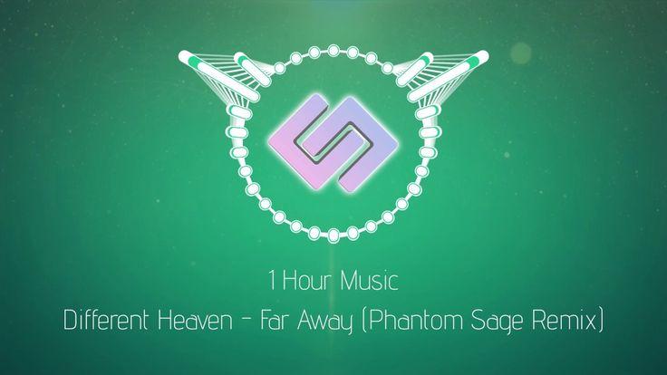 Different Heaven - Far Away (Phantom Sage Remix) [1 Hour Version]