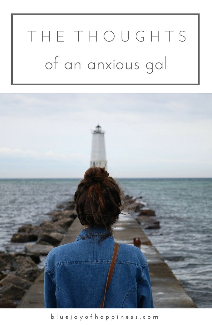 The thoughts of an anxious gal