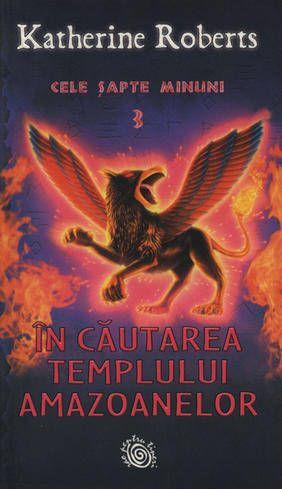 In cautarea Templului Amazoanelor  Cele sapte minuni  Vol. 3, http://www.e-librarieonline.com/in-cautarea-templului-amazoanelor-cele-sapte-minuni-vol-3/