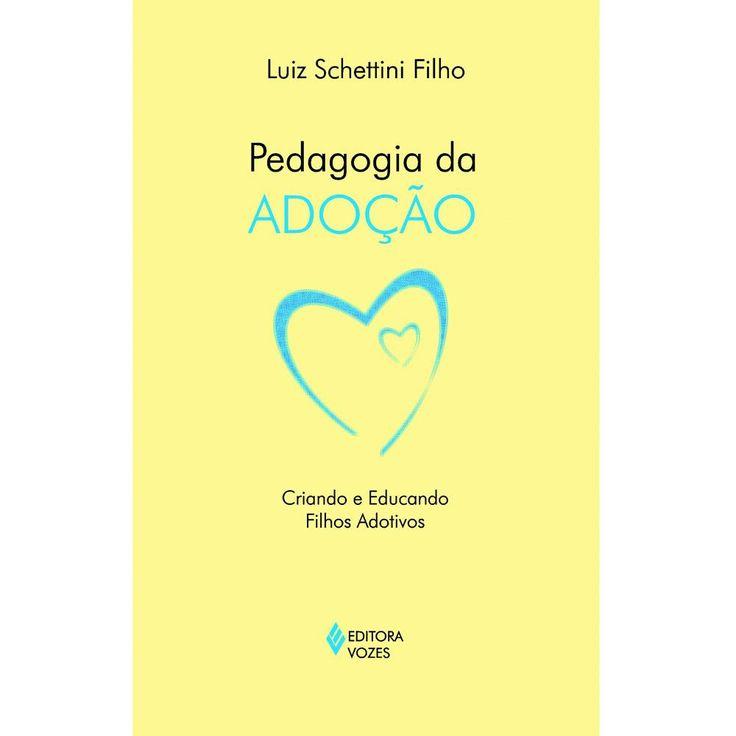 pedagogia da adoção luiz schettini filho livro