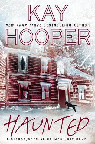The latest book in the Bishop/SCU paranormal thriller series by Kay Hooper - Haunted