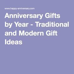 Anniversary Gifts by Year - Traditional and Modern Gift Ideas