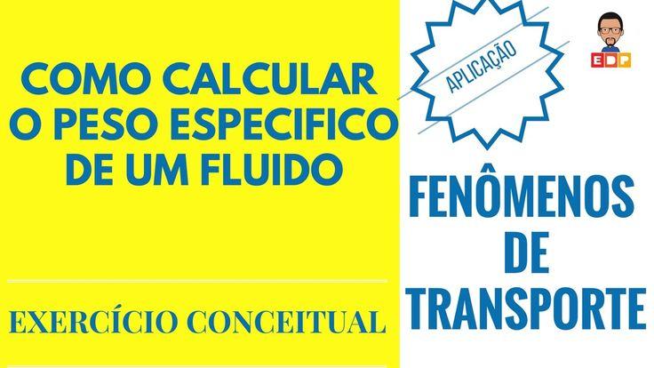 Fenomenos de Transporte: Como determinar o peso especifico de um fluido