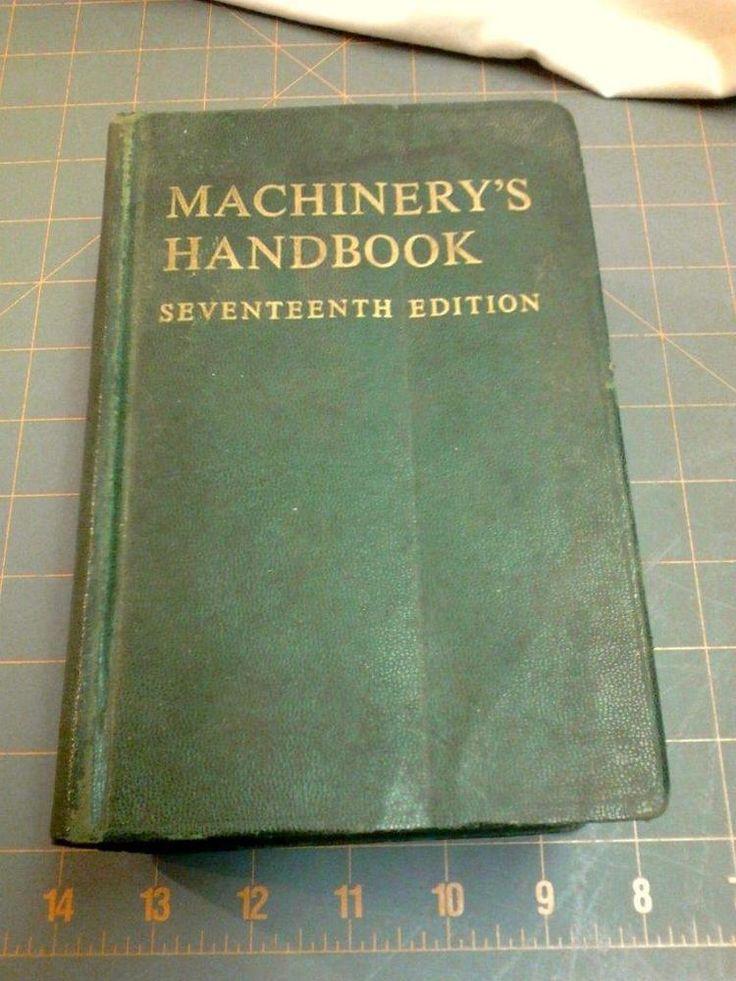 VTG MACHINERY'S HANDBOOK 17th. ED. 1964 ENGINEER MACHINIST TOOLMAKER REFERENCE