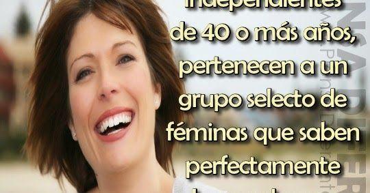 Llegar a los 40 años, siendo una mujer independiente no es producto ni del azar ni de la suerte, sino de un trabajo personal e interior d...