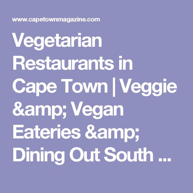 Vegetarian Restaurants in Cape Town | Veggie & Vegan Eateries & Dining Out South Africa