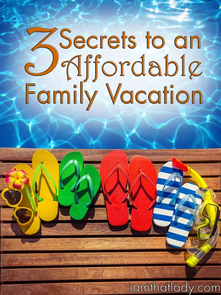 3 Secrets to an Affordable Family Vacation