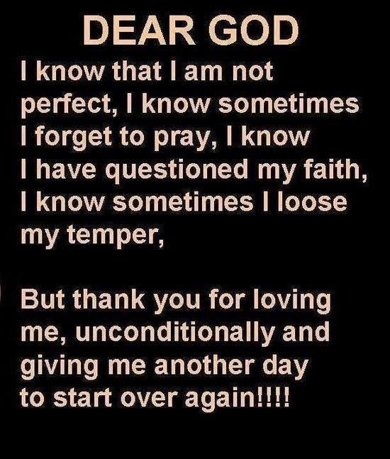 Thank God I'm not perfect, cause I wouldn't have a relationship with Christ if I was!