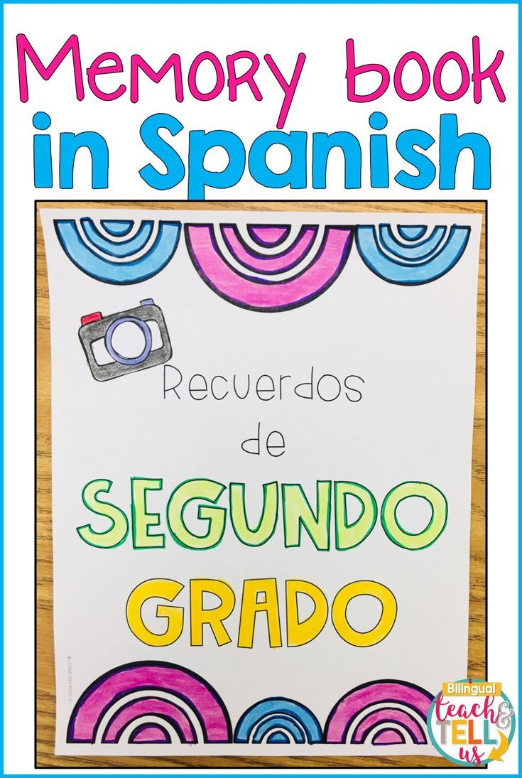 End Of The Year Activities In Spanish For Second Grade Classroom A Memory Book With Many Worksh Memory Books Bilingual Classroom Spanish Reading Comprehension [ 1095 x 735 Pixel ]