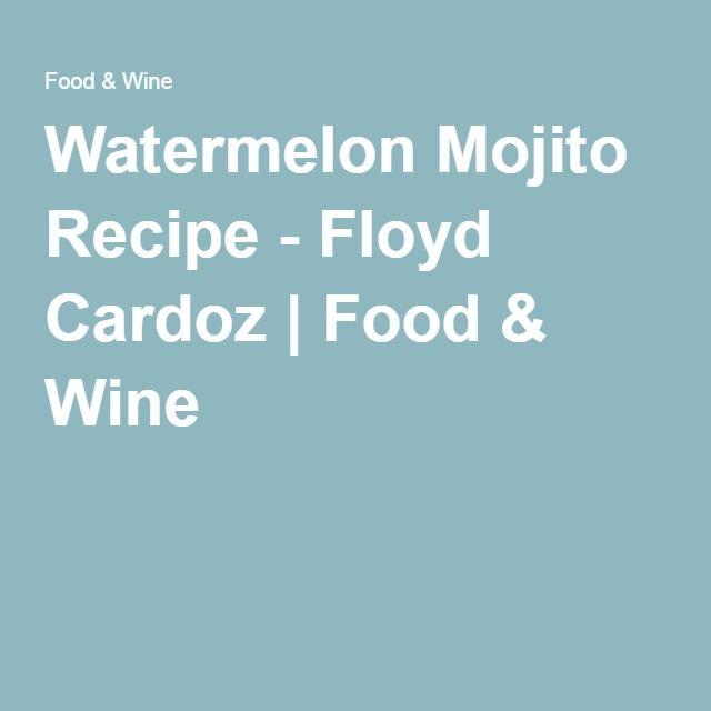 Watermelon Mojito Recipe - Floyd Cardoz | Food & Wine
