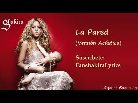 (8) 11 Shakira - La Pared (Versión Acústica) [Lyrics] - YouTube
