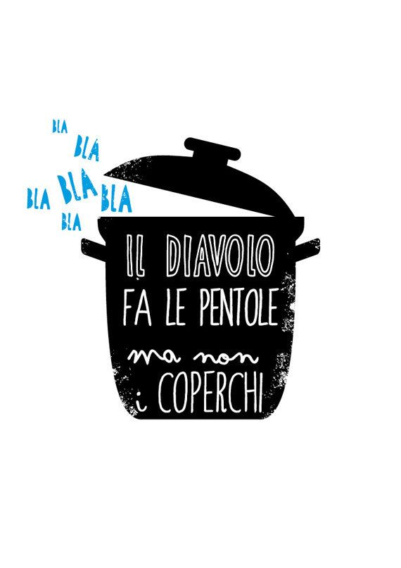 Learning Italian - This is a very famous Italian saying in English means (more or less): The devil builds pots, but not the covers i.e. if you say or do something wrong sooner or later it becomes known!
