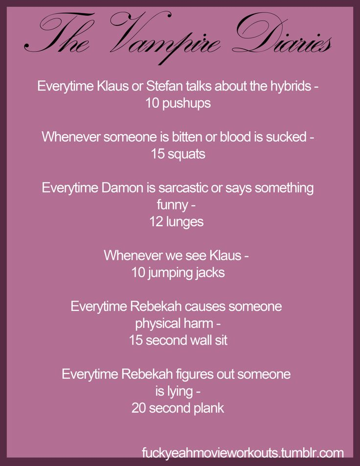 Vampire Diariesworkout!  -I already do 10 jumping jacks of joy anytime Klaus is in a scene, so this workout may be too easy for me. @Lauren Weiner, I am so amused this exists!