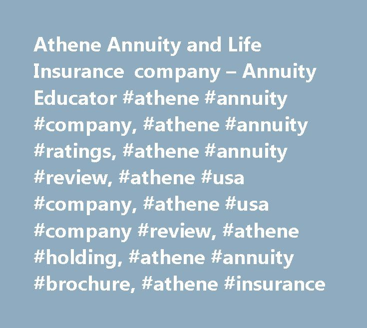 Athene Annuity and Life Insurance company – Annuity Educator #athene #annuity #company, #athene #annuity #ratings, #athene #annuity #review, #athene #usa #company, #athene #usa #company #review, #athene #holding, #athene #annuity #brochure, #athene #insurance http://south-africa.nef2.com/athene-annuity-and-life-insurance-company-annuity-educator-athene-annuity-company-athene-annuity-ratings-athene-annuity-review-athene-usa-company-athene-usa-company-review-athe/  # Athene Annuity and Life…