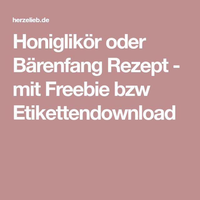 Honiglikör oder Bärenfang Rezept - mit Freebie bzw Etikettendownload