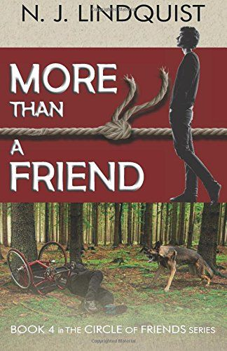 """More Than A Friend (Circle of Friends) (Volume 4) by N. J...  """"After going with the flow his entire life, Glen finds himself in circumstances where he has to make decisions. As he tries to finish up his last year of school and decide on his future, Glen is distracted by the needs of his friends."""""""