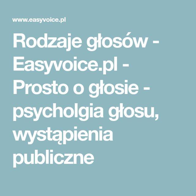 Rodzaje głosów - Easyvoice.pl - Prosto o głosie - psycholgia głosu, wystąpienia publiczne