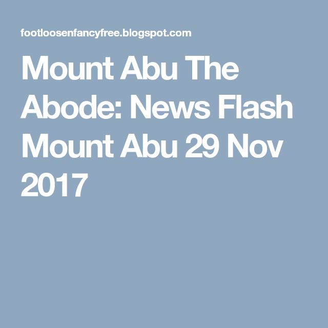 Mount Abu The Abode: News Flash Mount Abu 29 Nov 2017