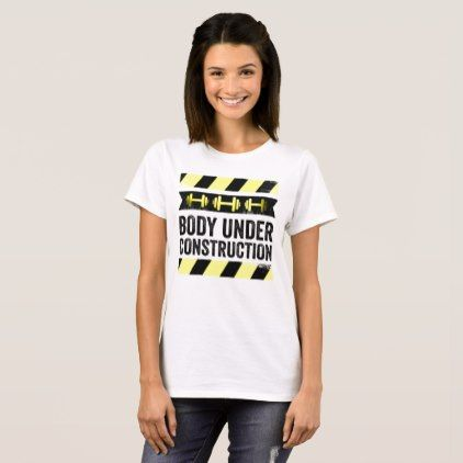 Body Under Construction For Gym Fitness Crossfit T-Shirt - cyo customize create your own #personalize diy