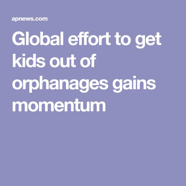 Global effort to get kids out of orphanages gains momentum