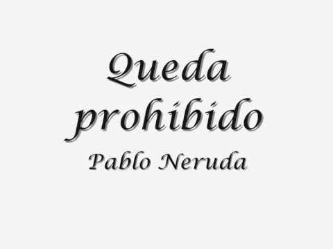 ▶ Queda prohibido Pablo Neruda - YouTube