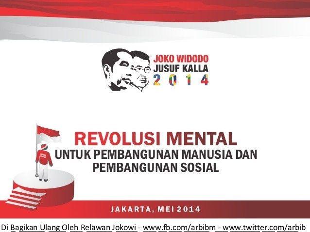 Revolusi mental dan konsep visi serta misi jokowi jusuf kalla 2014 by ARBIB Group Indonesia via slideshare  Informasi penting untuk yang masih bimbang serta bingung memikirkan mau memilih  http://www.slideshare.net/arbib/revolusi-mental-dan-konsep-visi-serta-misi-jokowi-jusuf-kalla-2014  Joko Widodo atau  Jusuf Kalla pada pilpres #jokowiday Rabu 9 juli tahun 2014