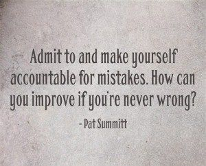Admit To And Make Yourself - Tap to see more inspiring Pat Summitt Quotes wallpaper! @mobile9