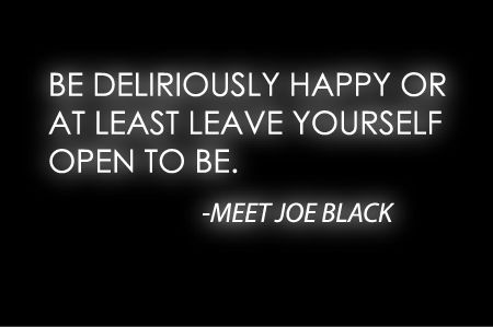 Quote from the movie, Meet Joe Black