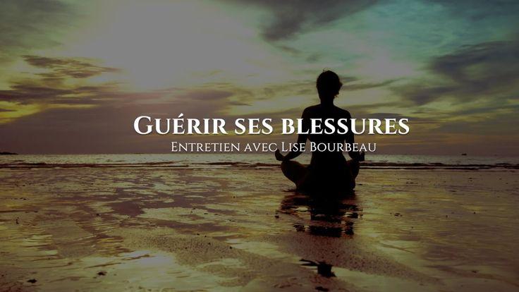 Entretien avec Lise Bourbeau : Guérir ses blessures