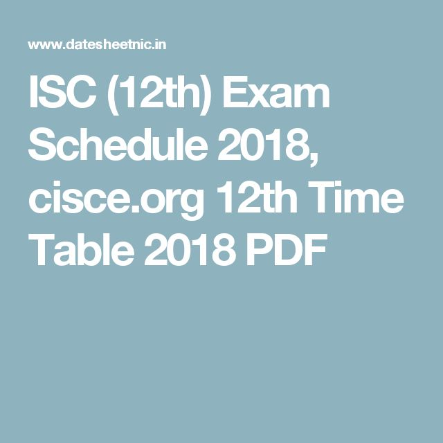 ISC (12th) Exam Schedule 2018, cisce.org 12th Time Table 2018 PDF