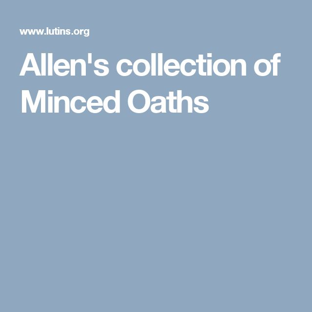 Allen's collection of Minced Oaths