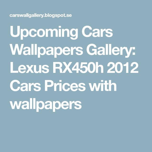 Upcoming Cars Wallpapers Gallery: Lexus RX450h 2012 Cars Prices with wallpapers